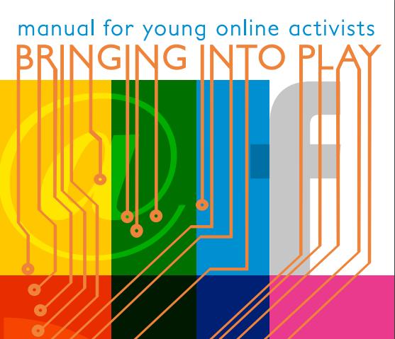 Bringing into play, online activism manual