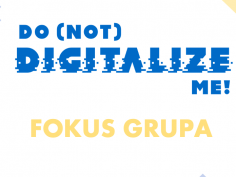 Do (Not) Digitalize Me Focus Group Held in Serbia